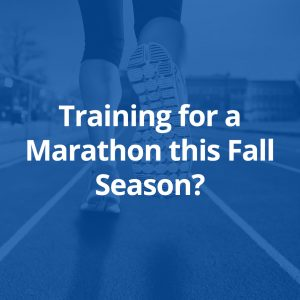 Training for a Marathon this Fall Season?