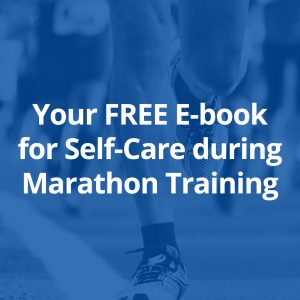 Your FREE E-book for Self-Care during Marathon Training