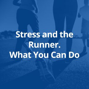 Stress and the Runner, What You Can Do