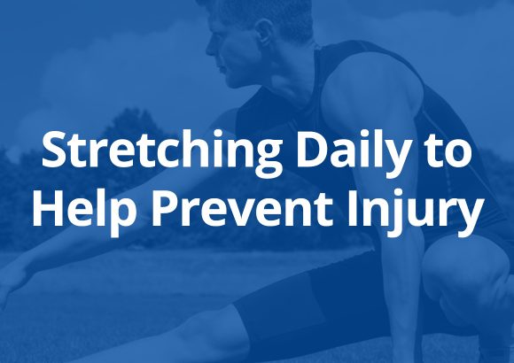 Stretching Daily to Help Prevent Injury