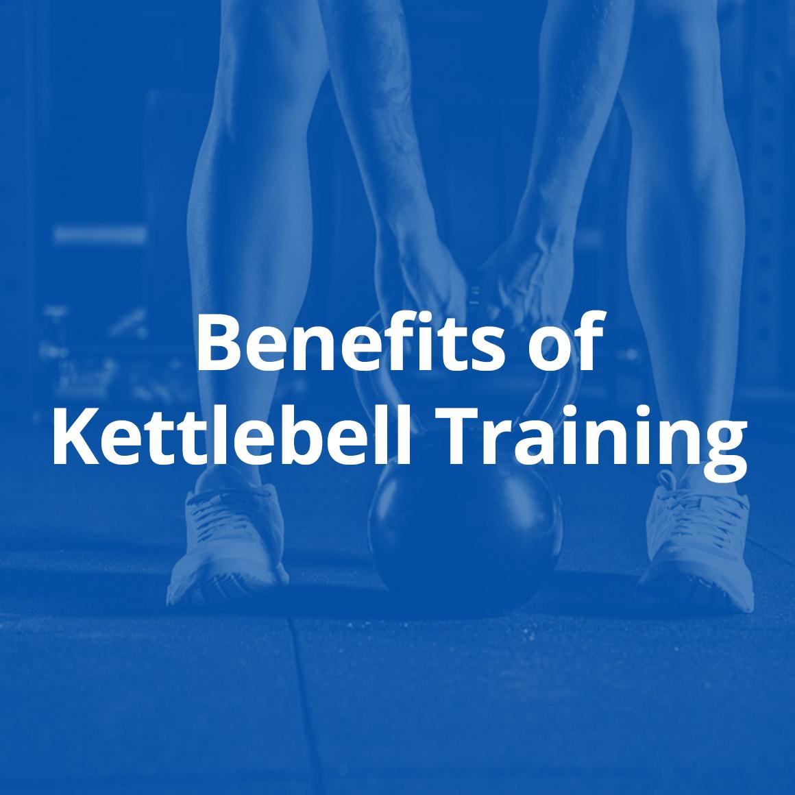 benefits-of-kettlebell-training